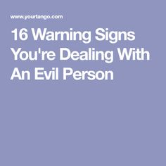 16 Warning Signs You're Dealing With An Evil Person