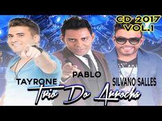Cds para baixar: BAIXAR CD TRIO DO ARROCHA 2017 VOL.1 (PABLO,TAYRONE e SILVANO SALLES) #AO VIVO