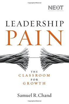 Leadership Pain: The Classroom for Growth by Samuel Chand. As seen on Hour of Power with Bobby Schuller. #hourofpower #samchand #drsamchand