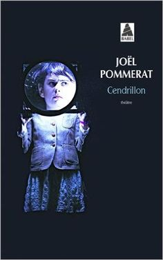 Cendrillon (French Edition): Joel Pommerat: 9782330019761: Amazon.com: Books