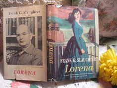Lorena By Frank G Slaughter 1959 by Daysgonebytreasures on Etsy