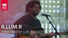 "R.LUM.R - ""Frustrated"" Live Acoustic 