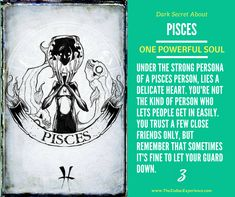 ♓ Dark Secret - Pisces - Under the strong persona of a Pisces person, lies a delicate heart. You're not the kind of person who lets people get in easily. You trust a few close friends only, but remember that sometimes it's fine to let your guard down. #Pisces #ZodiacSquad #TheZodiacExperience #zodiacsigns #follow #zodiaclove #astrologyposts #zodiacposts #love
