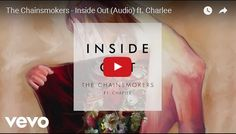 Watch: The Chainsmokers - Inside Out ft. Charlee See lyrics here: http://thechainsmokerslyrics.blogspot.com/2016/10/inside-out-lyrics-chainsmokers-feat.html #lyricsdome