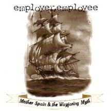 Employer, Employee - Mother Spain and the Wayfaring Myth - album cover