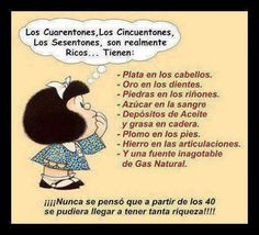 Riqueza a partir de los 40. Mafalda