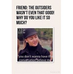 If anyone is going to bad talk The Outsiders, shit your mouth because I love them to death! Do You Like It, Lets Do It, 80s Movies, Good Movies, The Outsiders Imagines, Crying Emoji, Seventh Grade, Lie To Me, Cute Actors