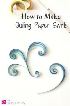 How to Make Quilling Paper Swirls