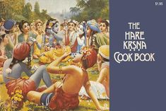 """click on link at bottom to download entire book in pdf format The Hare Krsna Cookbook 1973 Bhaktivedanta Book Trust Compiled by Krsna devi dasi and Sama devi dasi """"The Hare Krsna Cookbook"""", origina..."""