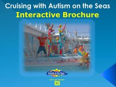 Vacation idea. Interesting concept. Interactive Brochure. Cruising with Autism on the Seas.