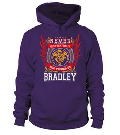# BRADLEY NEVER UNDERESTIMATE .  BRADLEY NEVER UNDERESTIMATE  A GIFT FOR A SPECIAL PERSON  It's a unique tshirt, with a special name!   HOW TO ORDER:  1. Select the style and color you want:  2. Click Reserve it now  3. Select size and quantity  4. Enter shipping and billing information  5. Done! Simple as that!  TIPS: Buy 2 or more to save shipping cost!   This is printable if you purchase only one piece. so dont worry, you will get yours.   Guaranteed safe and secure checkout via:  Paypal…