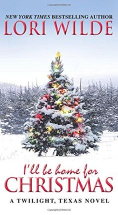 4 stars ill be home for christmas twilight texas by lori wilde contemporary romance switching lives hes a christmas tree farmer - Best Christmas Novels
