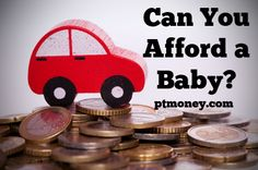"""You may ask, """"can I afford a baby?"""" A common question is how much does a baby cost, especially in the first year. It's not cheap. They are expensive, but totally worth it."""