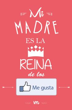 Para madres 2.0 / Mi madre es la Reina de los me gusta por Vilma Nuñez I Love Mom, Love You, Mom Quotes, Life Quotes, Happy Brithday, Cute Messages, Perfection Quotes, Mom Day, Spanish Quotes