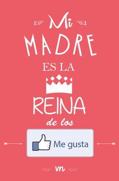 Para madres 2.0 / Mi madre es la Reina de los me gusta por Vilma Nuñez