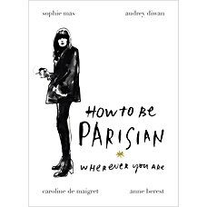 A fun and spirited take on what it really means to be a Parisienne in the 21st Century