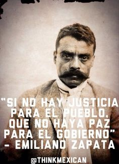 """📍""""If there is no justice for the people, may there be no peace for the government"""" - Emiliano Zapata. Mexican Quotes, Pancho Villa, Mexican Revolution, Mexican Heritage, Quotes En Espanol, Spanish Quotes, Chicano, Famous Quotes, Just In Case"""