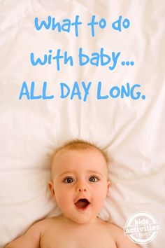 What to do with baby all day long, I had yet to even think of this. one more thing...
