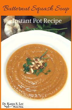 Butternut Squash Soup Recipe for Instant Pot by drkarenslee