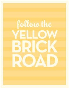 What is the yellow brick road in your life?