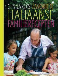 Gennaro's favoriete Italiaanse familierecepten - Gennaro Contaldo