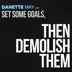 Set some goals, then demolish them!