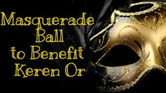 Time is Running out to Join us at our First Ever Masquerade Ball! Sign Up at: http://myemail.constantcontact.com/Time-is-Running-Out-to-Join-us-at-the-First-Ever-Keren-Or-Masquerade-Ball-.html?soid=1102596404970&aid=ODJD7Galegw