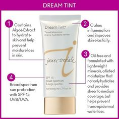 Looking for a tinted moisturizer with skincare benefits and sun protection? Turn to Dream Tint Tinted Moisturizer SPF 15.  This oil-free formula not only provides sheer coverage, it calms skin, moisturizes & improves skin elasticity.