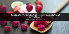 Découvrez pour quels objectifs les entreprises peuvent utiliser les collections Instagram ? Apprenez comment créer une collection Instagram en quelques minutes.