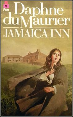 JAMAICA INN by Daphne du Maurier ~ This author is one of the best for gothic romance