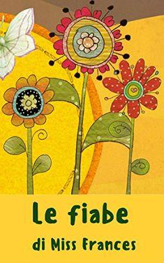 #free #gratis Le fiabe di Miss Frances di Antonella Sacco https://www.amazon.it/dp/B014QC30PY/ref=cm_sw_r_pi_dp_x_N.Mazb6SEHGCX