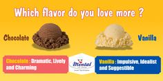 Which flavour do you love more? Chocolate or Vanilla?