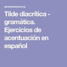 Tilde diacrítica - gramática. Ejercicios de acentuación en español