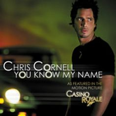 chris cornell you know my name - theme for Casino Royale