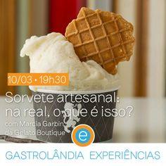 Gastrolândia Experiências | Sorvete artesanal: na real, o que é isso?