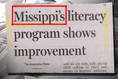 This headline has incorrect spelling. It should read Mississippi's literacy program shows improvement. Grammar win!