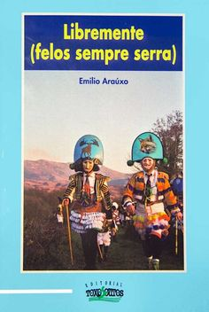 """LIBREMENTE (FELOS SEMPRE SERRA)"" Emmilio araúxo"