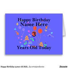 Happy Birthday 3 year old Add name Greeting Card