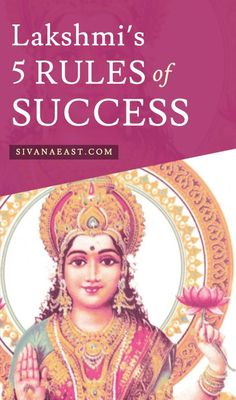 Lakshmi's 5 Rules Of Success