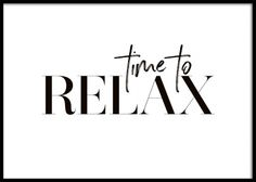 Time To Relax Poster in de groep Posters / Posters met tekst bij Desenio AB Posters Decor, Quote Posters, Art Posters, Poster Shop, Poster Prints, Time To Relax Quotes, Family Quotes, Life Quotes, Inspiration Quotes