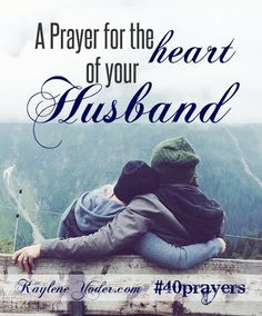 Father, ever so gently, search my husband's heart. Test him and know his thoughts. See if there is any offensive way in him. Convict him in any areas where he needs to grow more gentle, loving, kind, humble or repentant. Guide him into Your everlasting way.(Ps.139:23-24) Amen. #40prayers