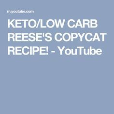 KETO/LOW CARB REESE'S COPYCAT RECIPE! - YouTube