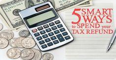 5 Smart Ways to Spend Your #Tax Refund.