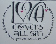 Proverbs - Love covers all sin Bible verses Scripture Doodle, Scripture Art, Bible Art, Bible Scriptures, Chalkboard Scripture, Chalkboard Signs, Proverbs 10, Book Of Proverbs, Wisdom Bible