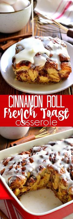 Cinnamon Roll French Toast Casserole takes cinnamon rolls to the next level in an ooey, gooey, delicious bake that's perfect for the holidays! #Frenchtoastcasserole