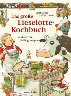 Das große Lieselotte-Kochbuch: Kinderleichte Lieblingsrezepte: Vegetarische Lieblingsrezepte: Amazon.de: Alexander Steffensmeier: Bücher