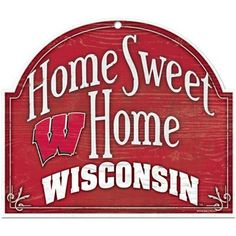 Home Sweet Home Wisconsin Sign