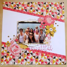 Scrapbook Layout - Beautiful - My story - My Minds Eye - www.sharnimatthews.co.uk #scrapbooklayouts