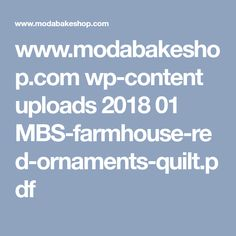 www.modabakeshop.com wp-content uploads 2018 01 MBS-farmhouse-red-ornaments-quilt.pdf