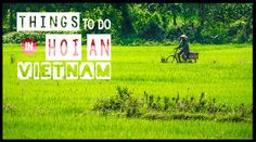 Escape the chaos of Ho Chi Minh or Hanoi and head south to Hoi An Vietnam. There are tons of things to do in Hoi An Vietnam, put make sure bring your appetite